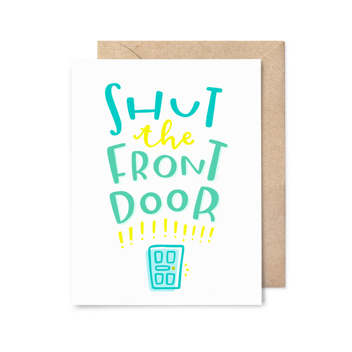Shut the Front Door Congrats Card