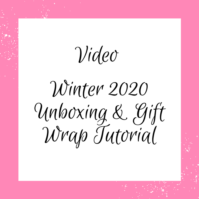 Video: Winter 2020 Unboxing & Gift Wrap Tutorial
