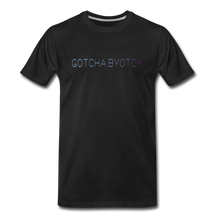 Load image into Gallery viewer, Men's Premium T-Shirt [Black] - Gotcha Byotch