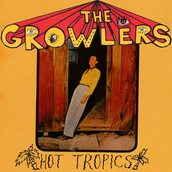 Hot Tropics Vinyl Lp The Growlers