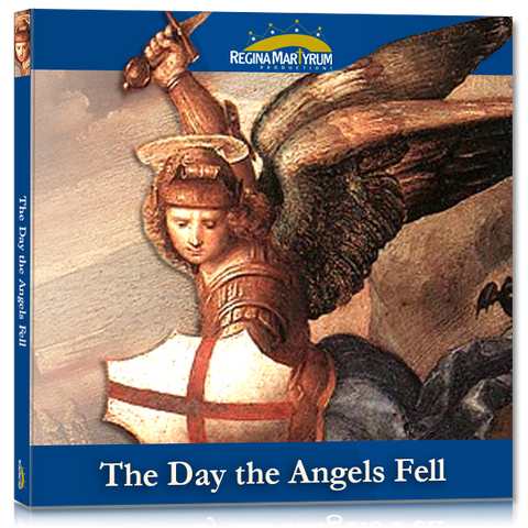 The Day the Angels Fell – St. Michael the Archangel