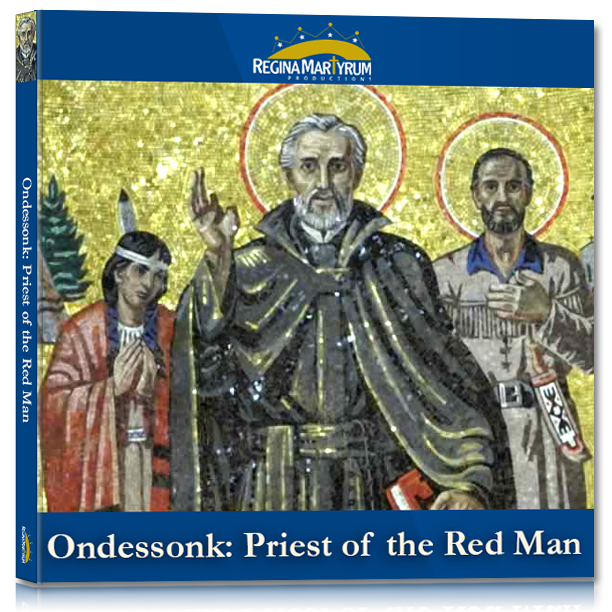 Ondessonk: Priest of the Red Man – St. Isaac Jogues