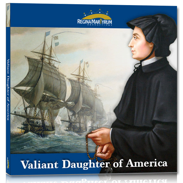 Valiant Daughter of America – St. Elizabeth Ann Seton