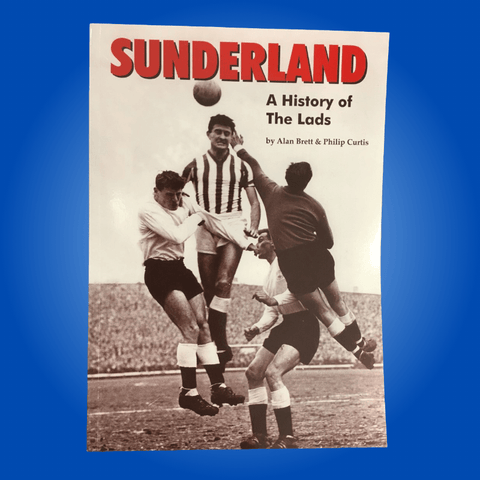 Sunderland A History of the Lads