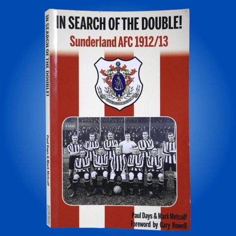 In Search of the Double!  Sunderland AFC 1912/13