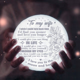 To My Wife, Love You Longer, Engraved Moon Light Lamp