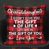 To My Granddaughter, The Gift Of You, Engraved Pillow cover