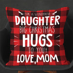 Mom To Daughter, Big Christmas Hugs To You, Engraved Pillow cover
