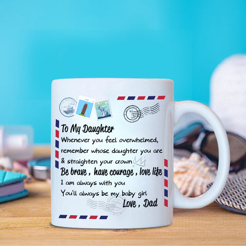 Dad To Daughter, Be Brave-Have Courage, Love Life, Engraved Mug