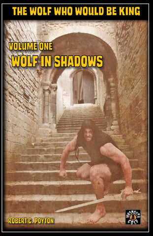 The Wolf Who Would be King -  Vol 1 Wolf in Shadows
