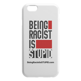 Being Racist is Stupid - iPhone Case