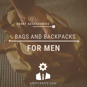 Bags and Backpacks for Men – Which to pick?