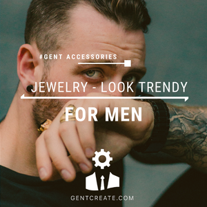 Men's Jewelry – How to look trendy?