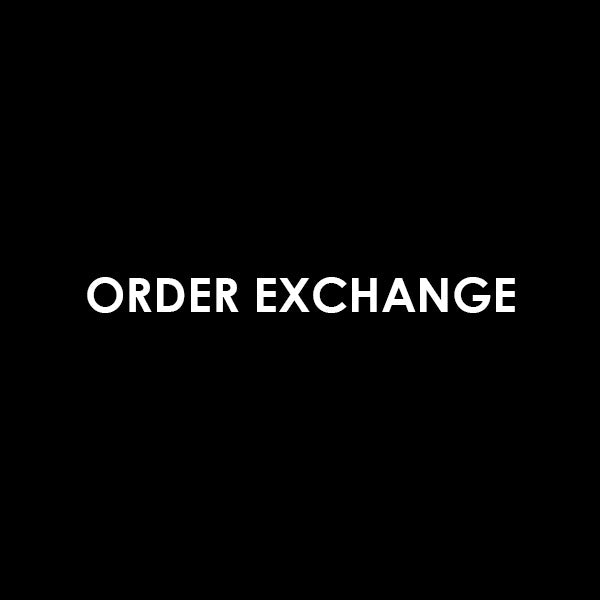 ORDER EXCHANGE / Replacement Case
