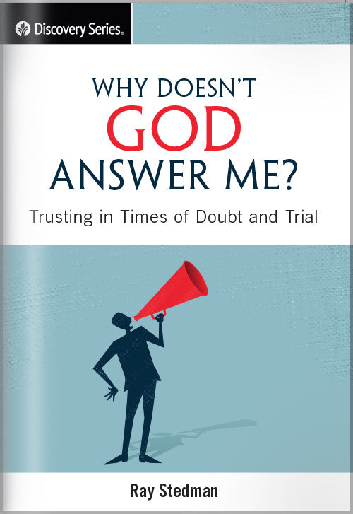Why Doesn't God Answer Me? (Discovery Series Booklet)