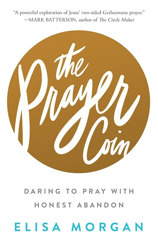 The Prayer Coin: Daring to Pray with Honest Abandon (paperback)