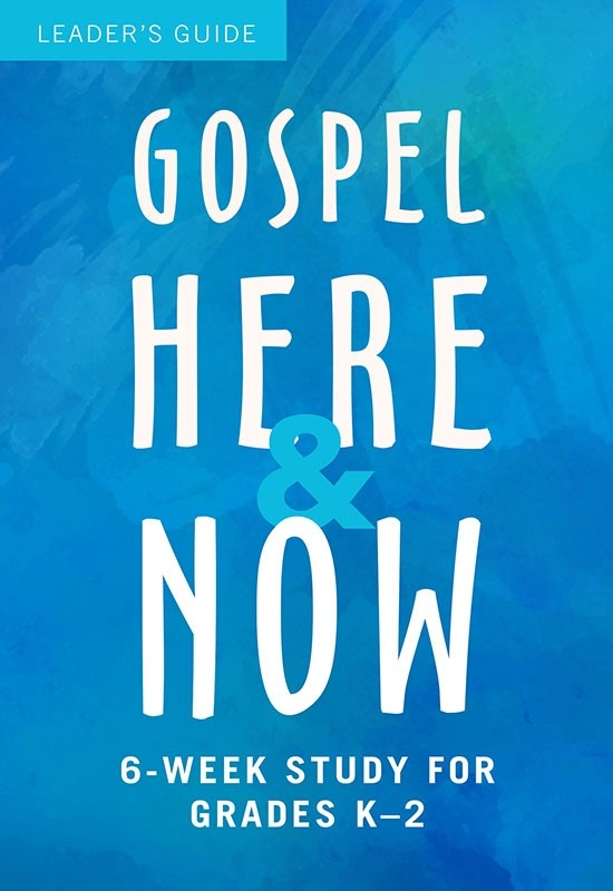 Gospel Here and Now for Kids