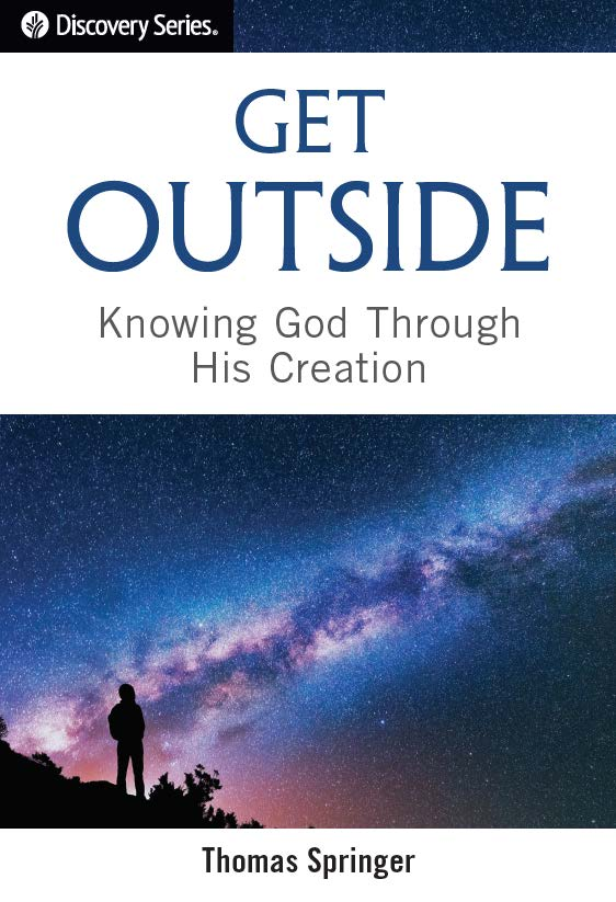 Get Outside - Knowing God Through His Creation (Discovery Series Booklet)