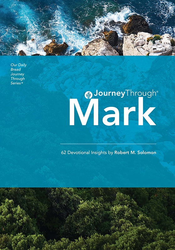 Our Daily Bread Journey Through: Mark