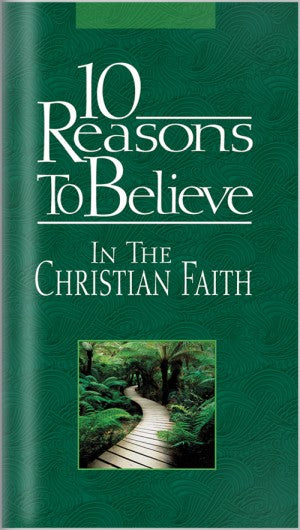10 Reasons to Believe In The Christian Faith (Brochure)