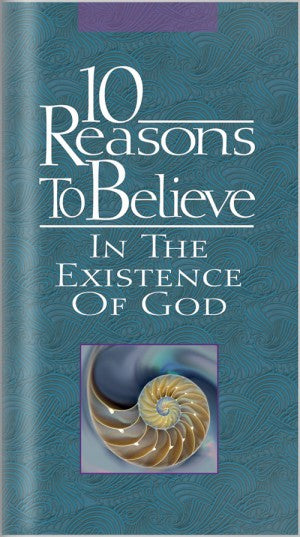 10 Reasons to Believe In The Existence of God (Brochure)
