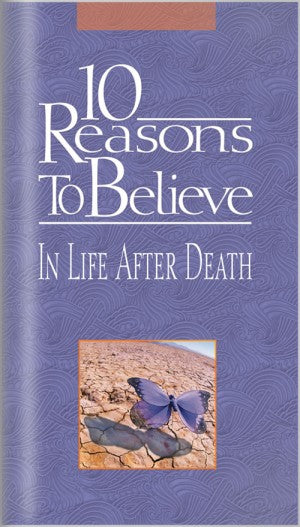 10 Reasons to Believe In Life After Death (Brochure)