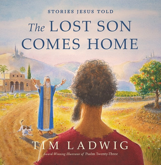 Stories Jesus Told: The Lost Son Comes Home