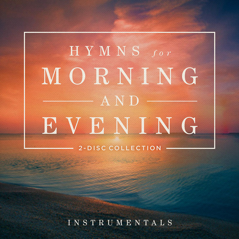 Hymns for Morning and Evening (2-CDs)