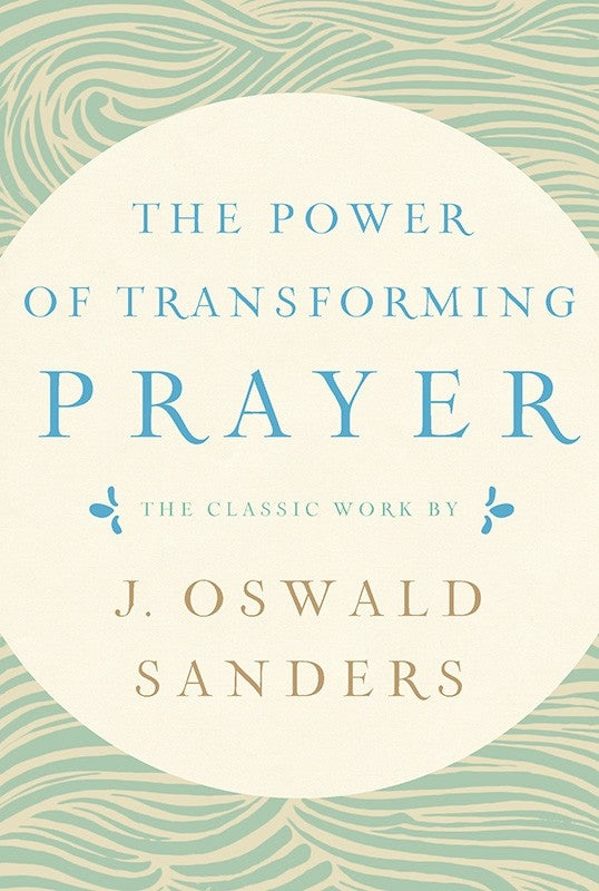 The Power of Transforming Prayer