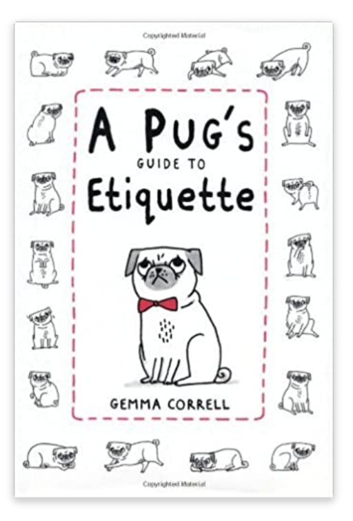 A Pugs Guide to Etiquette