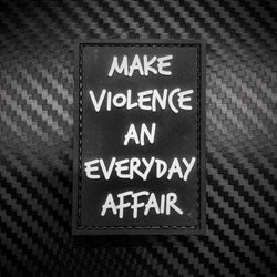 Rubber Patch - Make Violence An Everyday Affair