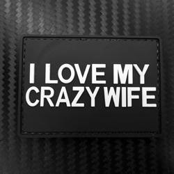 Rubber Patch - I Love my Crazy Wife - Black-Tactical.com