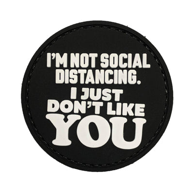 Rubber Patch - I'm Not Social Distancing I just don't like you