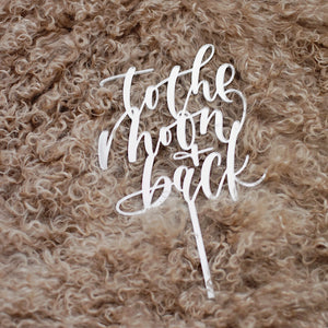 To The Moon + Back Cake Topper