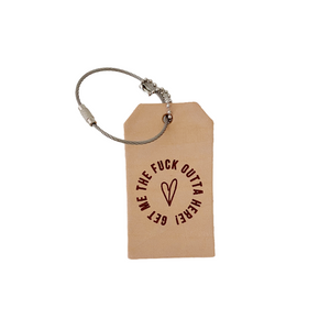 Get Me The F*CK Outta Here! Luggage Tag