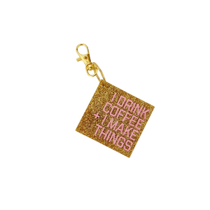 I Drink Coffee + I Make Things Acrylic Keychain - Gold Sparkle