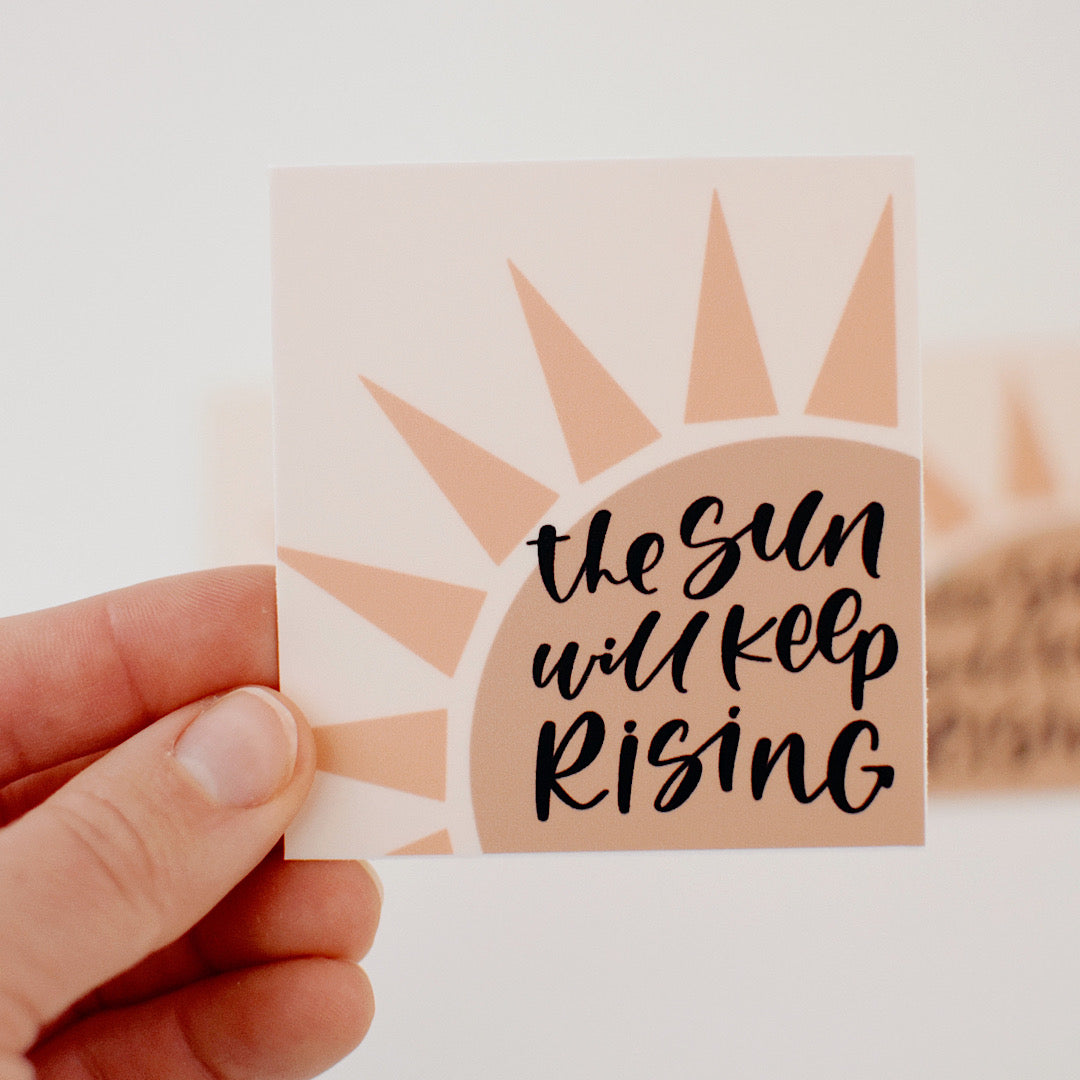 The Sun Will Keep Rising Sticker