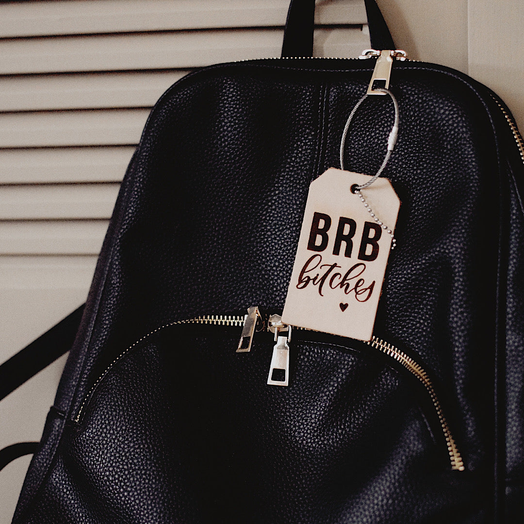 BRB B*tches Luggage Tag
