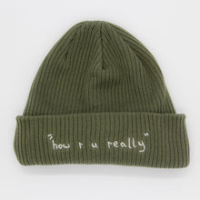 "Load image into Gallery viewer, ""how r u really"" - Beanie"