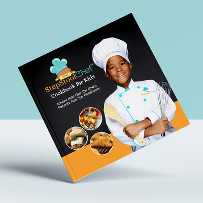 Step Stool Chef Cookbook for Kids - Step Stool Chef | Empowering Kids As Leaders In The Kitchen