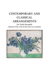 Load image into Gallery viewer, 008 B - Contemporary and Classical Arrangements (includes BOTH Violin Ensemble book AND Optional Viola, Cello and Bass parts).