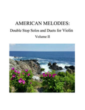 Load image into Gallery viewer, 028 - American Melodies for Violin, Double Stop Solos and Duets, Volume Il