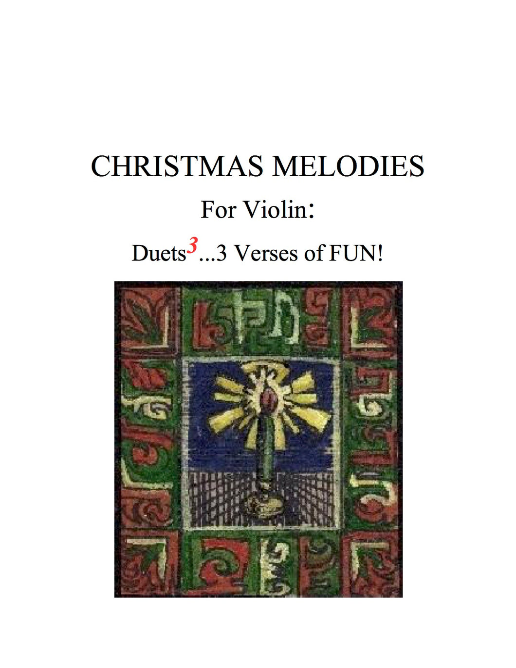 031 - PDF BUNDLE - Christmas Melodies For Violin: (A) Duets to the 3rd Power…3 Verses of FUN!