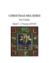 Load image into Gallery viewer, 031 - Christmas Melodies For Violin: (A) Duets to the 3rd power…3 Verses of FUN!