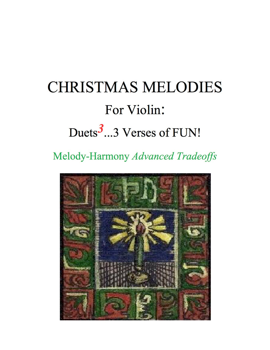 032 - Christmas Melodies For Violin: (B) Duets to the 3rd Power...3 Verses of FUN!  Melody-Harmony Tradeoff