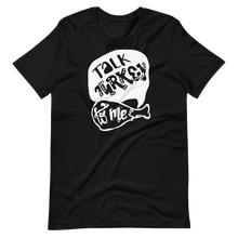 Load image into Gallery viewer, Talk turkey to me Short-Sleeve Unisex T-Shirt