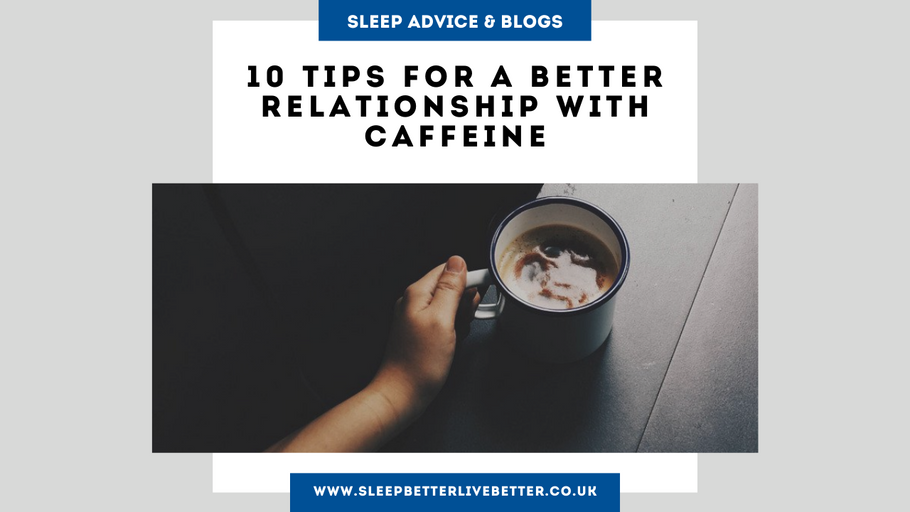 10 Tips For A Better Relationship With Caffeine