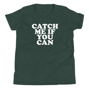 Catch Me IF You Can Front/Back Print Youth T-Shirt