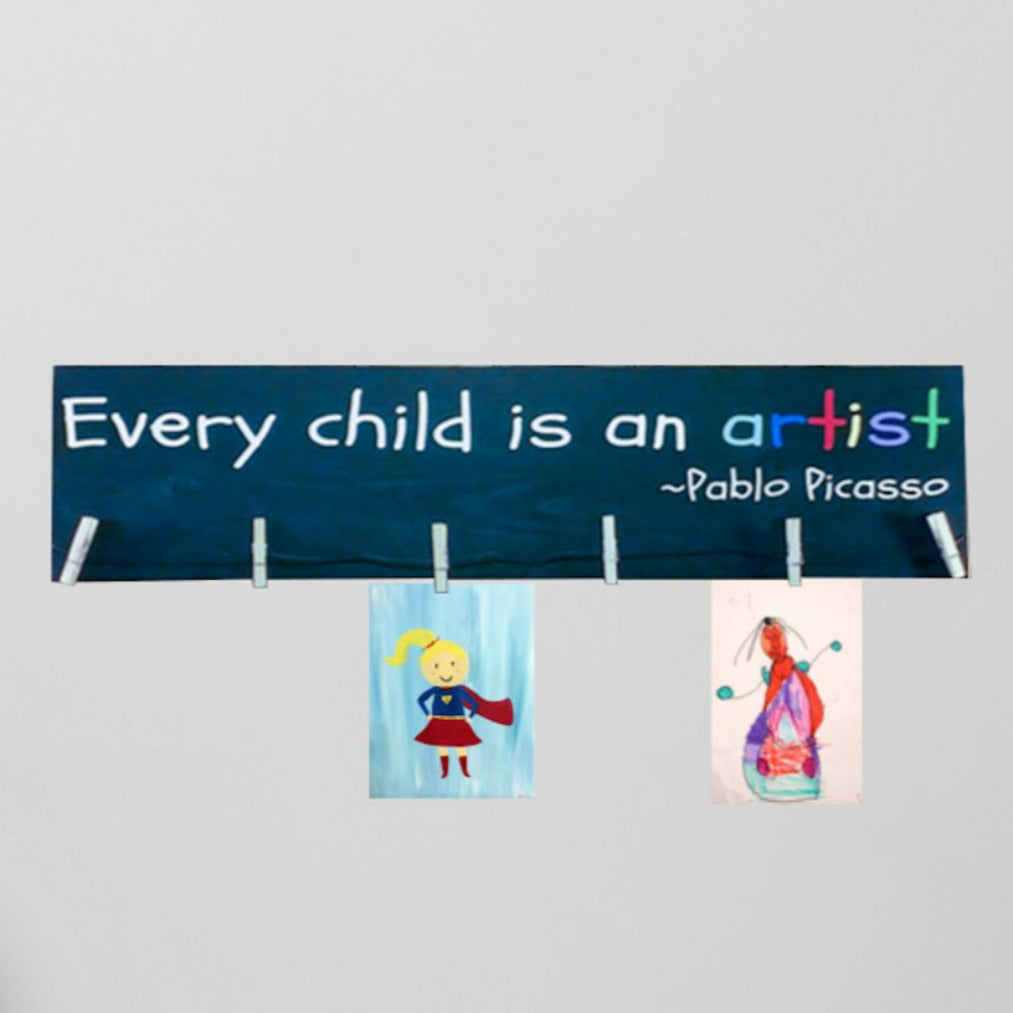 Every Child Is An Artist Pablo Picasso Clothespins Sign