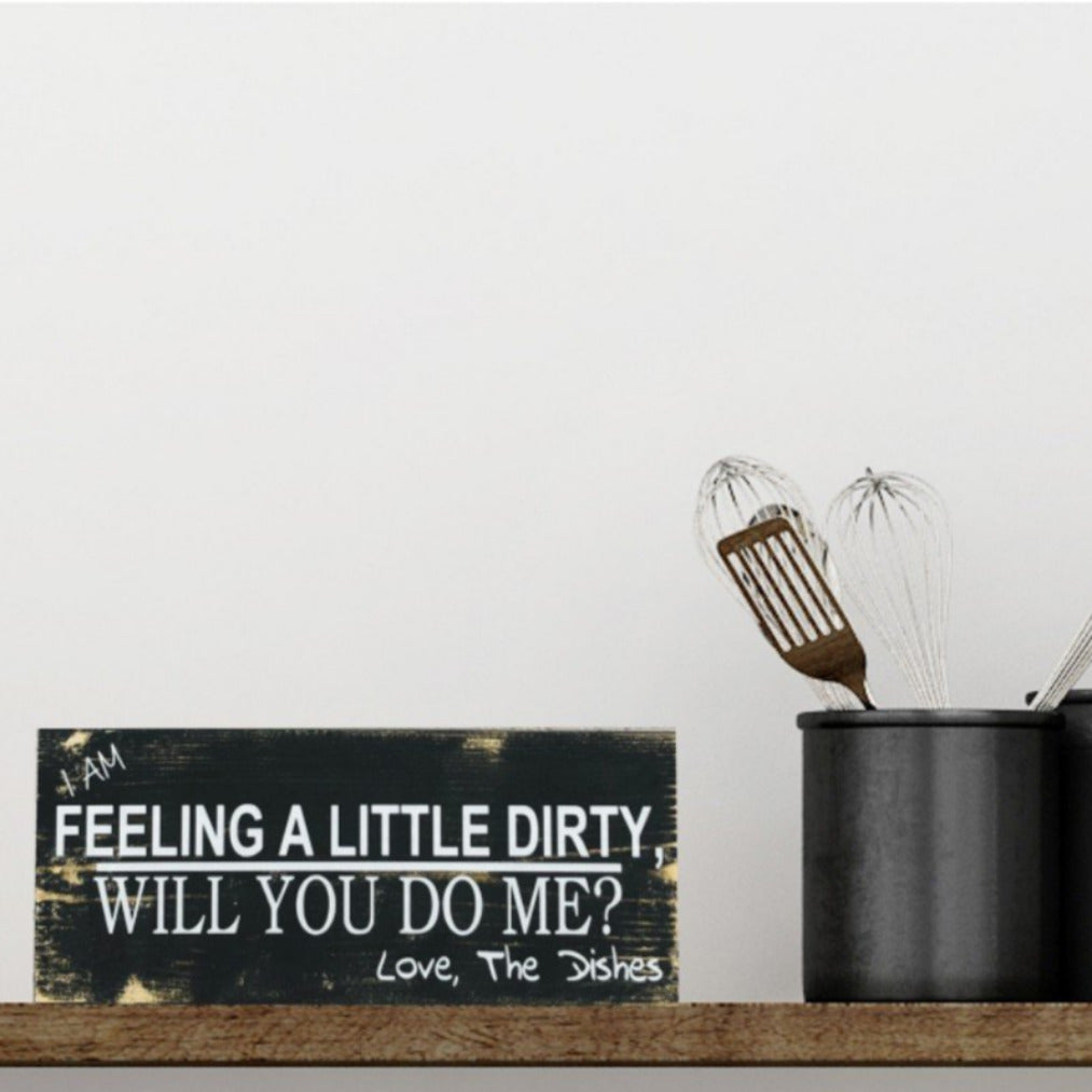 I Am Feeling A Little Dirty...Dishes Block